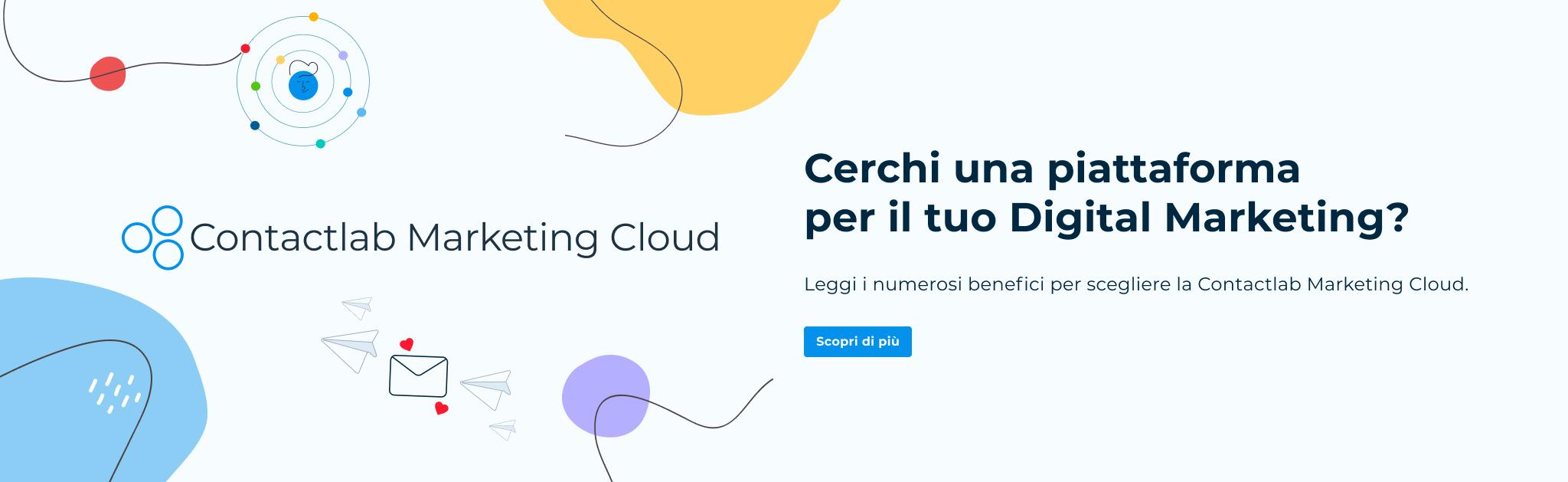 Perchè la Marketing Cloud di Contactlab